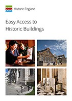 Front cover of the Easy Access to Historic Buildings publication, featuring a photographs of visitors using a touch-screen computer, and photographs of three historical buildings including the following adaptations for level-access and a lift for a wheelchair user